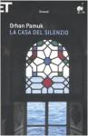 La casa del silenzio - Orhan Pamuk, Francesco Bruno