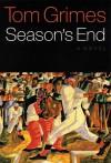 Season's End - Tom Grimes