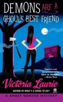 Demons Are a Ghoul's Best Friend: A Ghost Hunter Mystery - Victoria Laurie