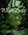 The White Lady - Sophie Wenzel Ellis