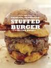 The Charcoal Companion Stuffed Burger Recipe Book - Sarah Goodwin, Sharon Kallenberger