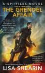 The Grendel Affair - Lisa Shearin