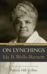 On Lynchings (Classics in Black Studies) - Ida B. Wells-Barnett, Norm R. Allen, Patricia Hill Collins, Patricia Hills Collins
