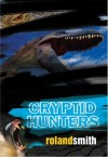 The Cryptid Hunters - Roland Smith
