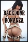 Backdoor Bonanza: Five First Anal Sex Erotica Stories - Fran Diaz, Geena Flix, Hope Parsons, Jeanna Yung, Kaddy DeLora