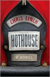 Hothouse - Chris Lynch