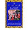A Medieval Family: The Pastons of Fifteenth-Century England - Frances Gies, Joseph Gies
