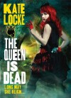 The Queen Is Dead: Book Two of the Immortal Empire - Kate Locke