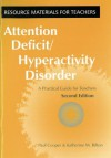 Attention Deficit Hyperactivity Disorder: A Practical Guide for Teachers (Resource Materials for Teachers) - Paul Cooper, Katherine M. Bilton