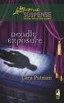 Deadly Exposure - Cara Putman