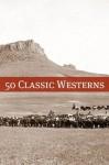 50 Classic Westerns - Various, Golgotha Press