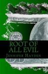 Root of All Evil - Jennifer Hayden