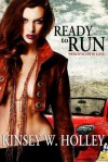 Ready to Run - Kinsey W. Holley