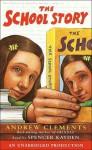 The School Story (Audio) - Andrew Clements