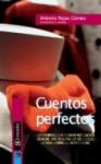 Cuentos perfectos - Antonio Rojas Gomez, Guy de Maupassant, Fernando Jerez, Leonidas Andreiev, Pío Baroja, Amado Nervo, Franz Kafka, Jan Neruda, Washington Irving, Jaime Hagel, Anton Chekhov