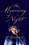 The Meaning Of Nighta Confession - Michael Cox