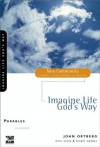 Parables (New Community Bible Study Series) - John Ortberg, Kevin & Sherry Harney, Sherry Harney