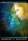 Watch (Www Trilogy) - Robert J. Sawyer
