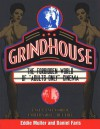 """Grindhouse: The Forbidden World of """"Adults Only"""" Cinema - Eddie Muller, Daniel Faris"""