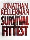 Survival of The Fittest: An Alex Delaware Novel (Audio) - Jonathan Kellerman, Alexander Adams
