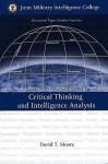 Critical Thinking and Intelligence Analysis - David T. Moore, National Defense Intelligence College (U.S.), Mark M. Lowenthal