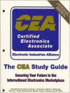 The Cea Study Guide: Securing Your Future in the International Electronics Marketplace - Tom Floyd