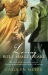 Loving Will Shakespeare - Carolyn Meyer