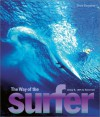 The Way of the Surfer: Living It, 1935 to Tomorrow - Drew Kampion