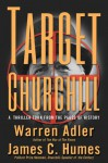 Target Churchill - Warren Adler