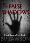 False Shadows: Eight Scott Drayco Mystery Stories - B.V. Lawson