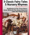 3 Classic Fairy Tales & 5 Nursery Rhymes with 17 Artists Illustrations. Goldilocks & The Three Bears, Snow White & The Seven Dwarves and Little Red Riding Hood. Digitally remastered. - Grimm Brothers, Mark.C Garde, James.W Austin