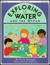 Exploring Water and the Ocean - Gayle Bittinger