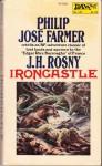 Ironcastle - J.H. Rosny Aîné, Philip José Farmer