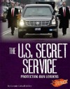 The U.S. Secret Service: Protecting Our Leaders - Connie Colwell Miller, Barbara J. Fox, Kenneth E. DeGraffenreid