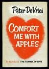 Comfort Me With Apples - Peter De Vries