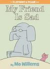 My Friend is Sad (Elephant & Piggie, #2) - Mo Willems