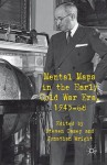 Mental Maps in the Early Cold War Era, 1945-68 - Jonathan Wright, Steven Casey