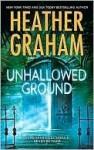 Unhallowed Ground (Harrison Investigation #7) - Heather Graham