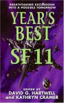 Year's Best SF 11 (Year's Best SF - Greg Bear, Stephen Baxter, Michael Swanwick, Gardner R. Dozois, Joe Haldeman, Bruce Sterling, David G. Hartwell, Rudy Rucker, Gregory Benford, Cory Doctorow, David Langford, Adam Roberts, James Patrick Kelly, Vonda N. McIntyre, Peter F. Hamilton, Paul J. McAuley, Liz Wil