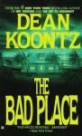 The Bad Place - Dean Koontz