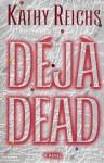 Déjà Dead - Kathy Reichs, Laurence Ink