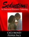 Seduction: An Interracial Romance Anthology - Pepper Pace, CeCe Monet