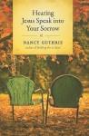 Hearing Jesus Speak Into Your Sorrow - Nancy Guthrie