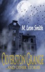 Olverston Grange ...and Other Stories - M. Leon Smith