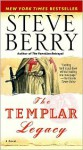 Templar Legacy (Cotton Malone #1) - Steve Berry