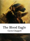 The Blood Eagle (Red Daughter) - Gavin Chappell