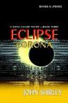 Eclipse Corona - John Shirley, Arthur Byron Cover, Lydia C. Marano