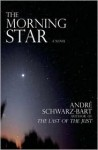 The Morning Star: A Novel - André Schwarz-Bart, Julie Rose