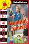 Frightful Fouls - Michael Coleman