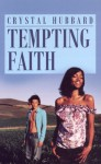 Tempting Faith - Crystal Hubbard